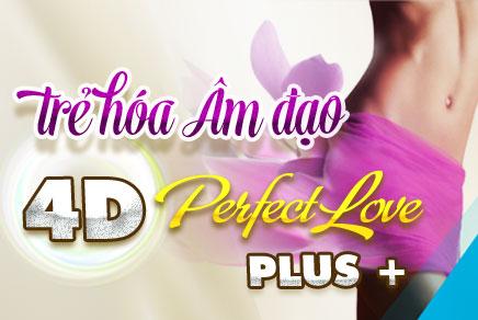 Trẻ hóa âm đạo 4D Perfect Love Plus