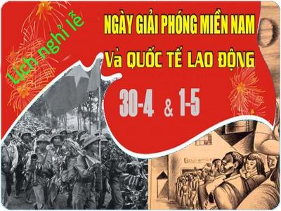Thông báo lịch nghỉ Lễ ngày Giải phóng miền Nam thống nhất đất nước 30/04 và ngày Quốc tế Lao động 01/05